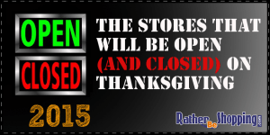 The Stores That Will Be Open (and Closed) This Thanksgiving