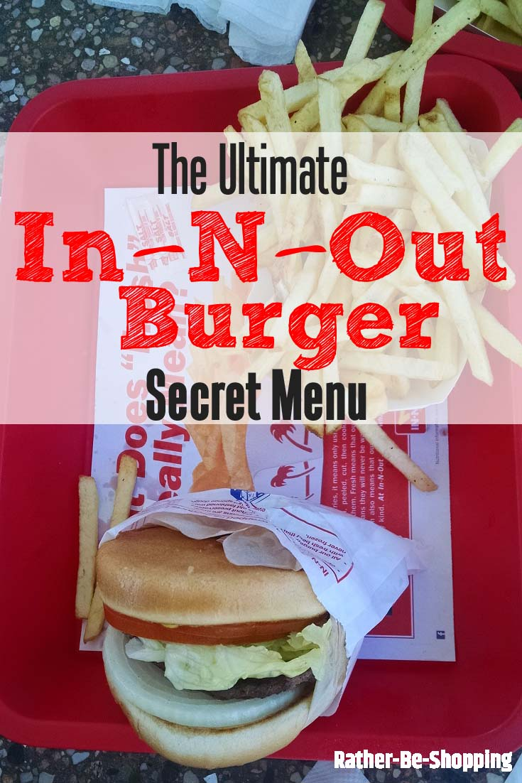 The Ultimate In-N-Out Secret Menu (Some of Which Will Save You Money)