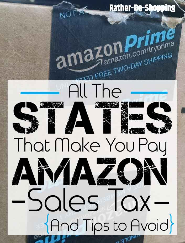The States That Make You Pay an Amazon Sales Tax and Clever Tips to Avoid It