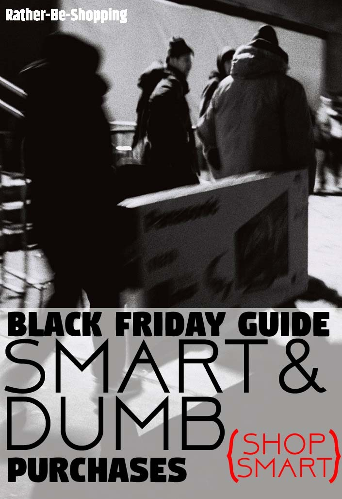 Black Friday Guide: Smart and Stupid Purchases