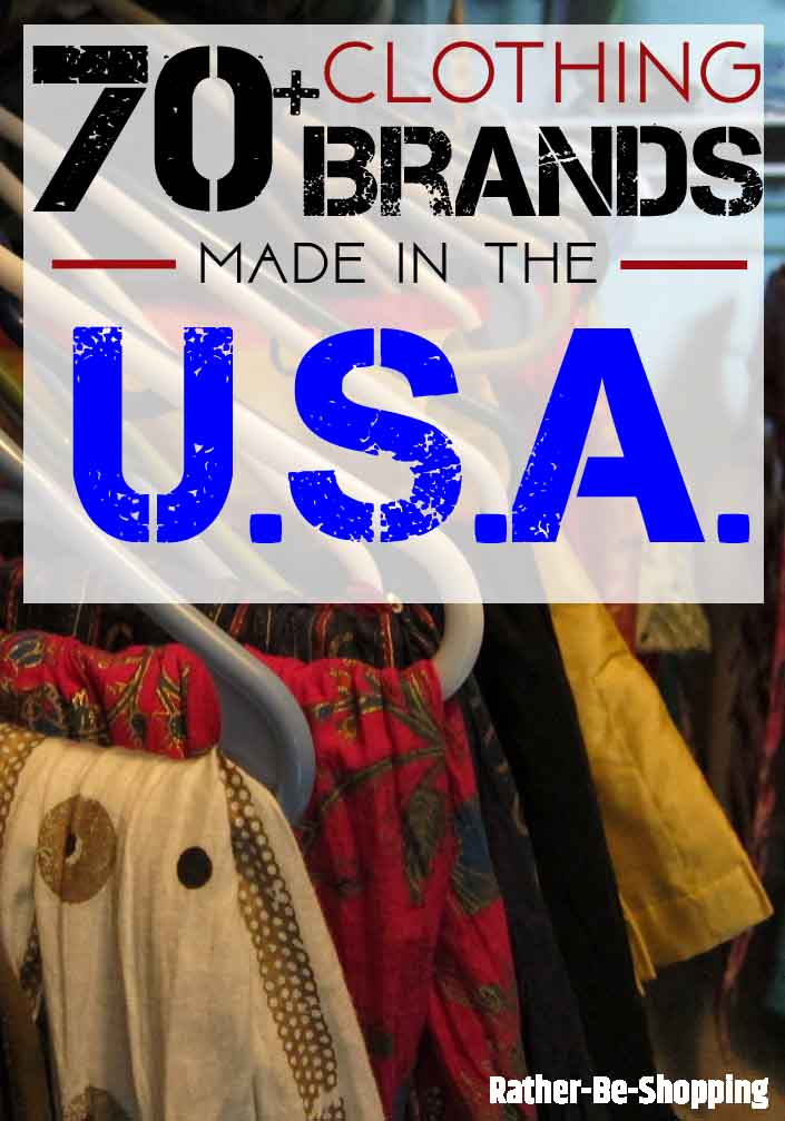 70+ Apparel Brands Whose Clothing is 100% Made In The U.S.A.
