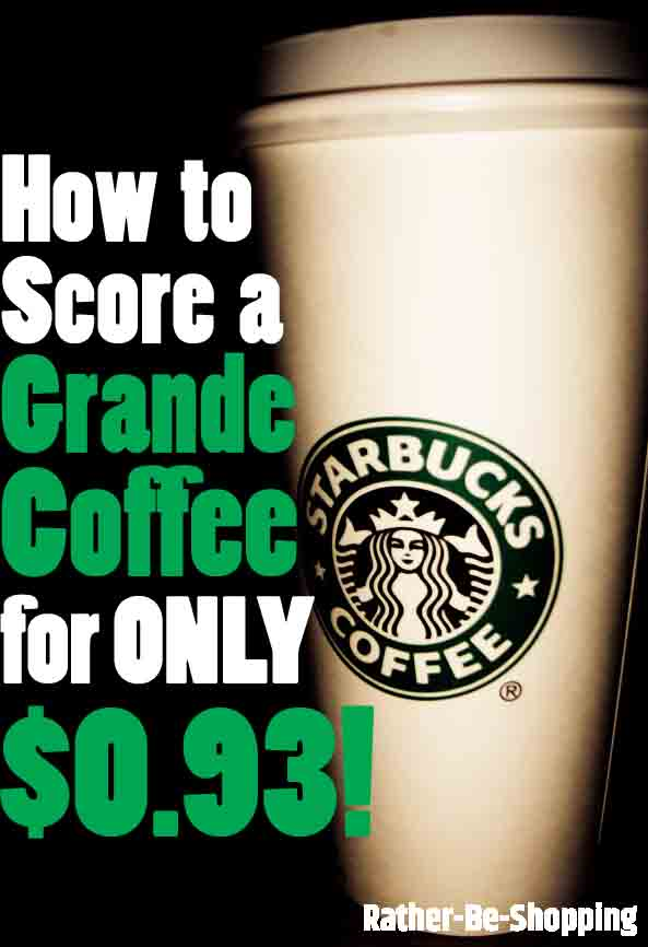 How to Easily Score a 16oz. Grande Coffee at Starbucks for Only $0.93