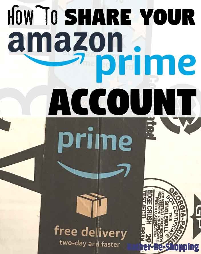 How to Easily Share Amazon Prime With Family and Roommates