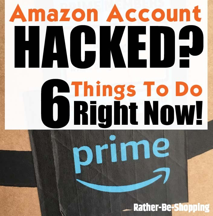 Amazon Account Get Hacked? 6 Things To Do Immediately