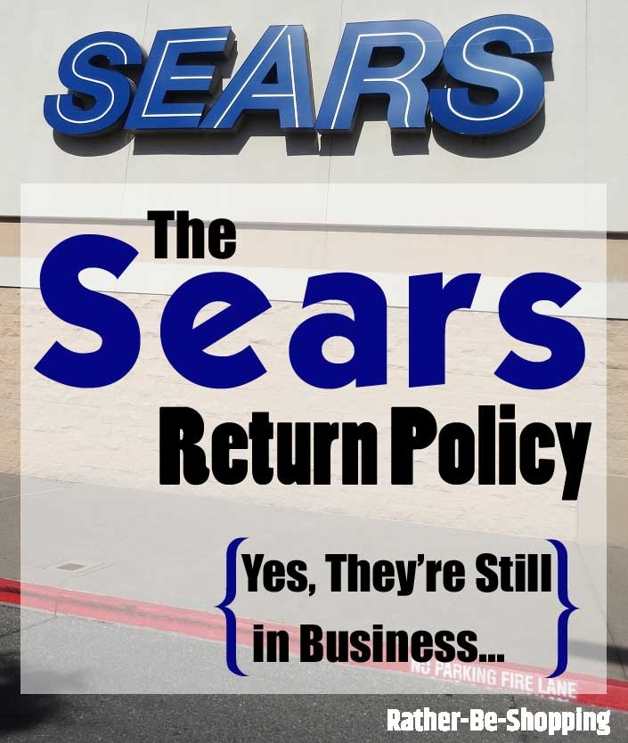 Sears Return Policy: Yes, Sears Is Still Open and Accepting Returns