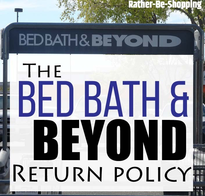 Bed Bath & Beyond Return Policy: Finally, Here's The Real Scoop