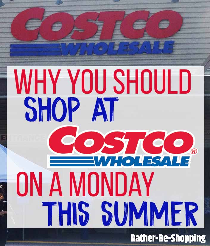 Costco Savings Tip: Why You Should Shop On a Monday Before Summer Ends