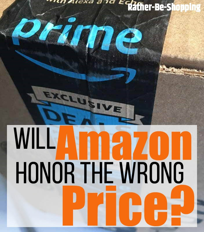 Will Amazon Honor the Wrong Price on Their Website? (Even After I Hassle Them?)