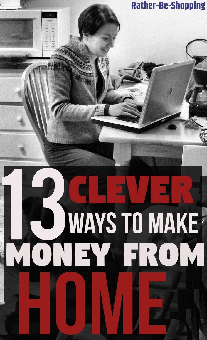 13 Clever Ways to Make Money From Home