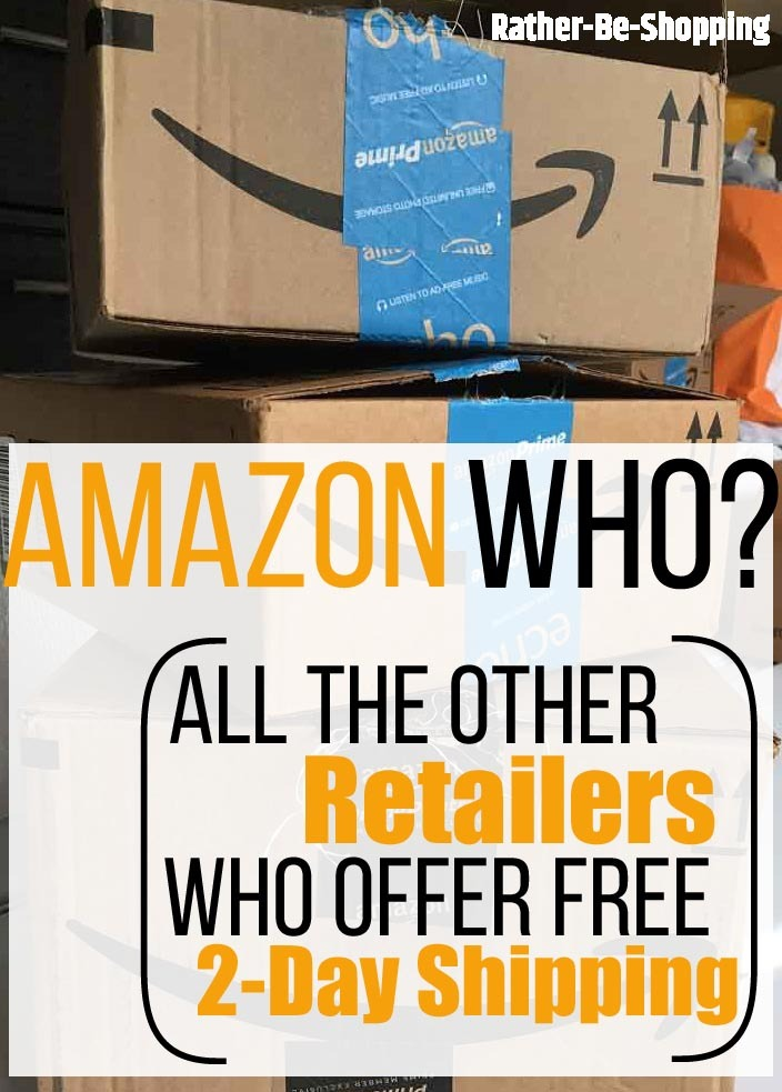 Amazon Who? 10 Retailers Who Also Offer Free 2-Day Shipping