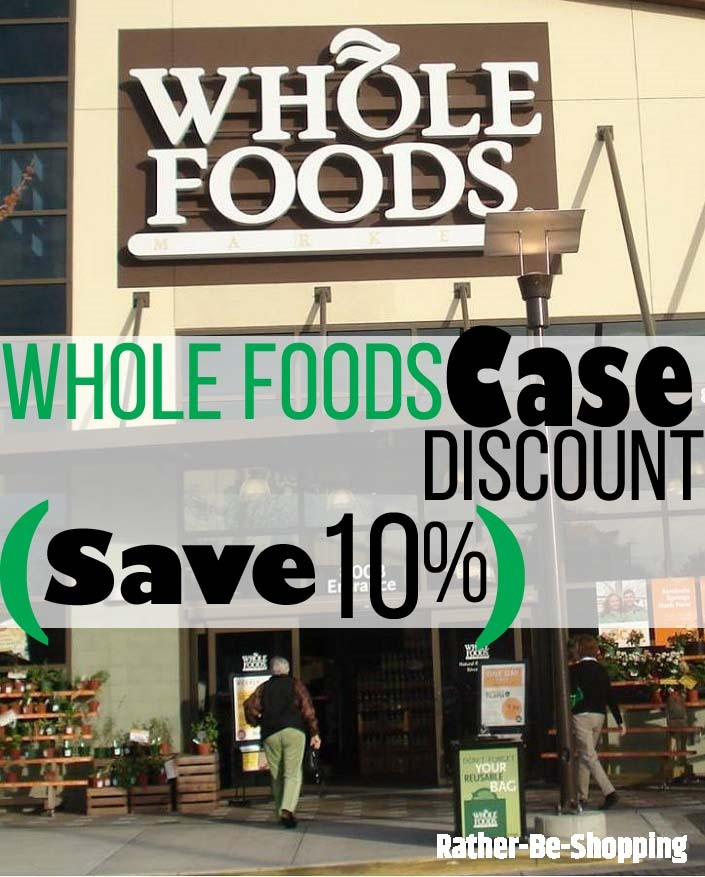 Save 10% at Whole Foods When Buying Stuff by the Case