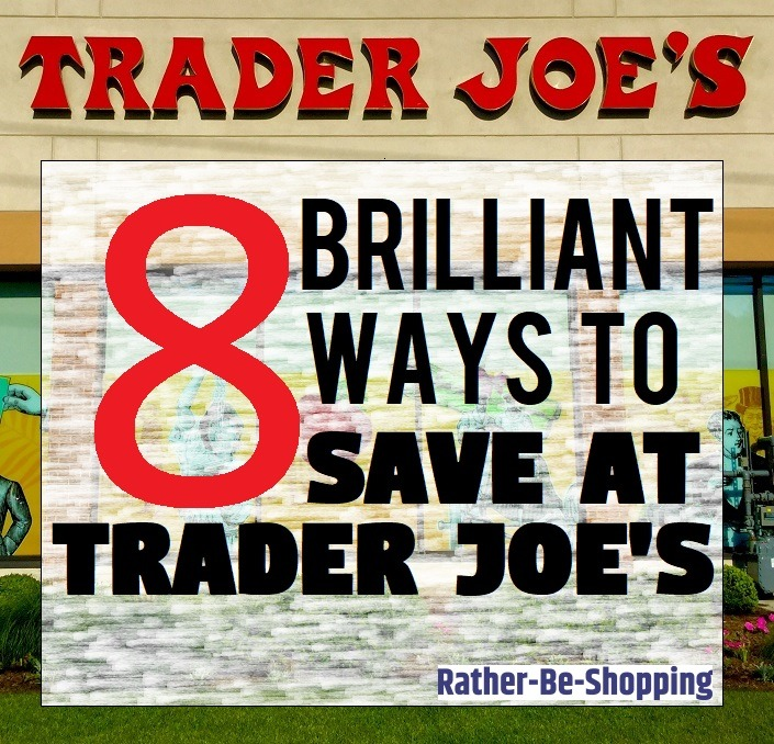 8 Brilliant Trader Joe's Shopping Tips (Shop Smart and Save)