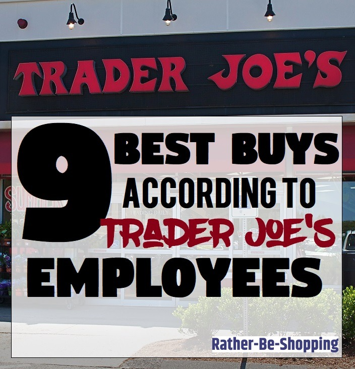 The 9 Best Buys at Trader Joe's According to Employees