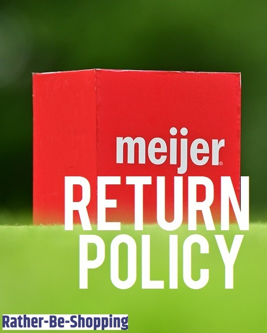 The Meijer Return Policy: Everything You Need to Know for Success