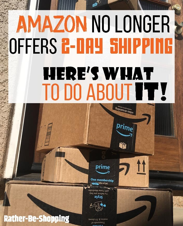 Amazon No Longer Offers 2-Day Prime Shipping...Here's What To Do About It