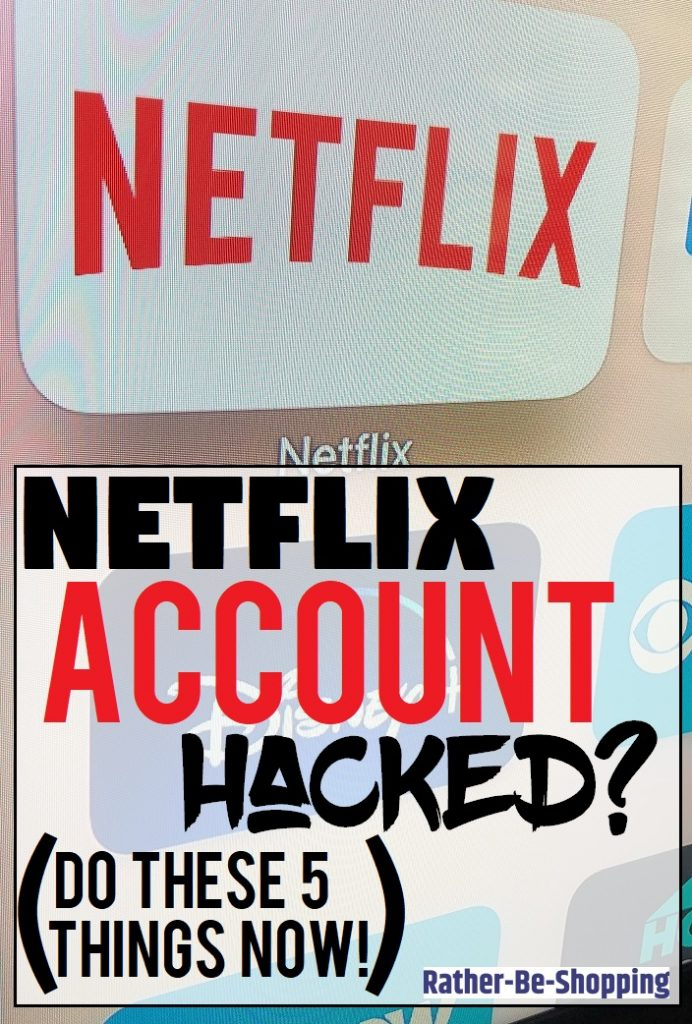 Netflix Account Get Hacked? Do These 5 Things Right NOW