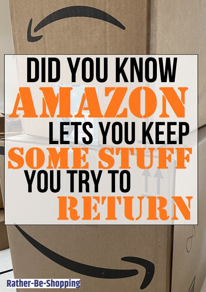 Did You Know Amazon Lets You Keep Some Items You Try to Return?