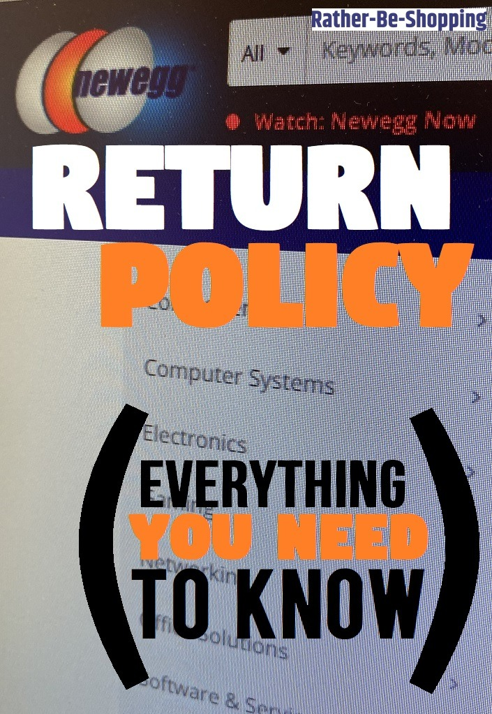 Newegg Return Policy: We Make Sense of a VERY Complicated Policy